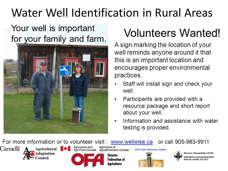 Water Well Identification in Rural Areas Volunteers Wanted! A sign marking the location of your well reminds anyone around it that this is an importan