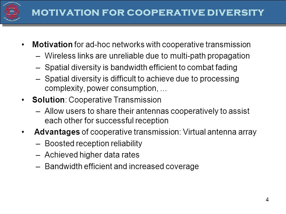 motivation for cooperative diversity 4 Motivation for ad-hoc networks with cooperative transmission –Wireless links are unreliable due to multi-path p