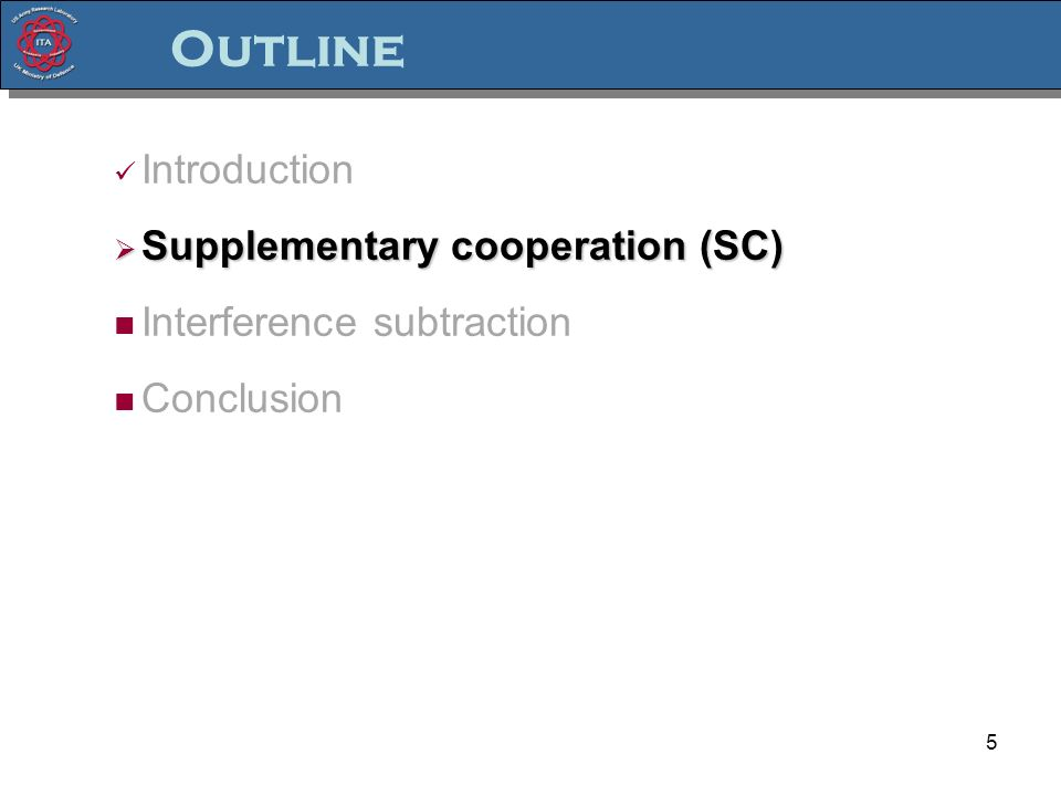 5 Outline Introduction Supplementary cooperation (SC) Supplementary cooperation (SC) Interference subtraction Conclusion