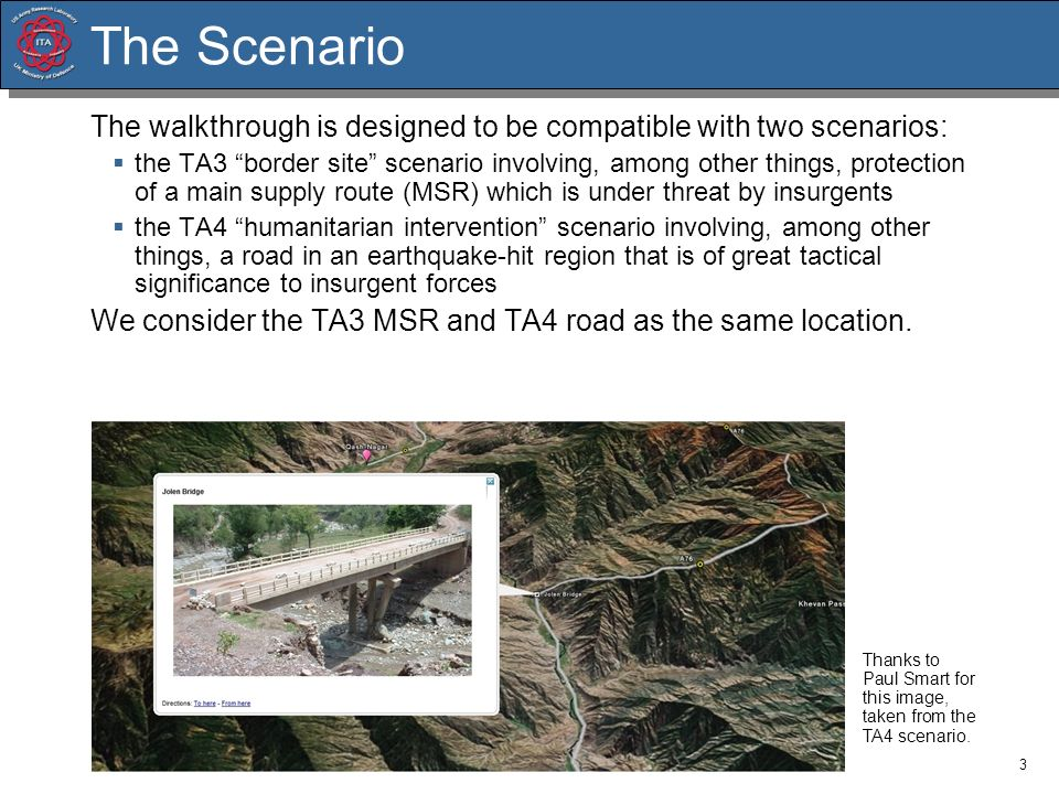 3 The Scenario The walkthrough is designed to be compatible with two scenarios: the TA3 border site scenario involving, among other things, protection