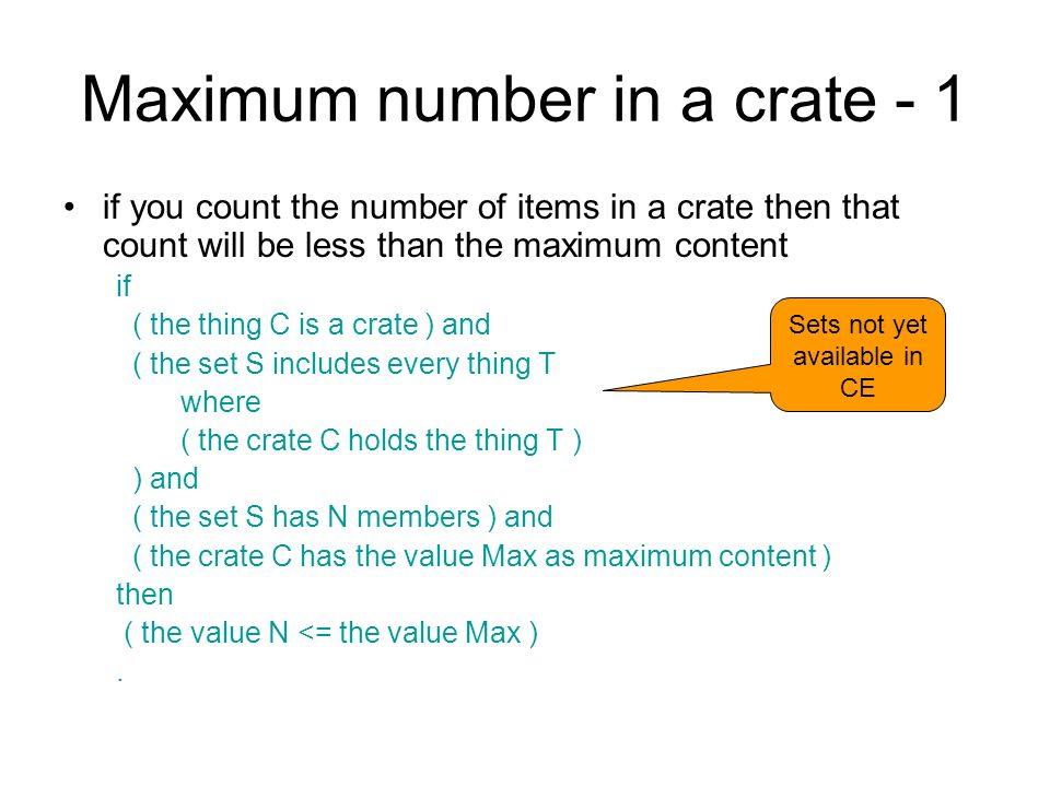 Maximum number in a crate - 1 if you count the number of items in a crate then that count will be less than the maximum content if ( the thing C is a