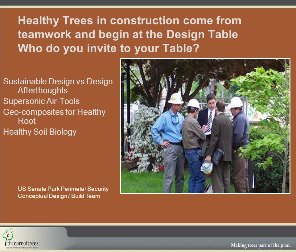 Healthy Trees in construction come from teamwork and begin at the Design Table Who do you invite to your Table.