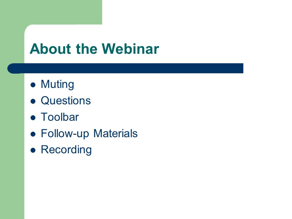 About the Webinar Muting Questions Toolbar Follow-up Materials Recording