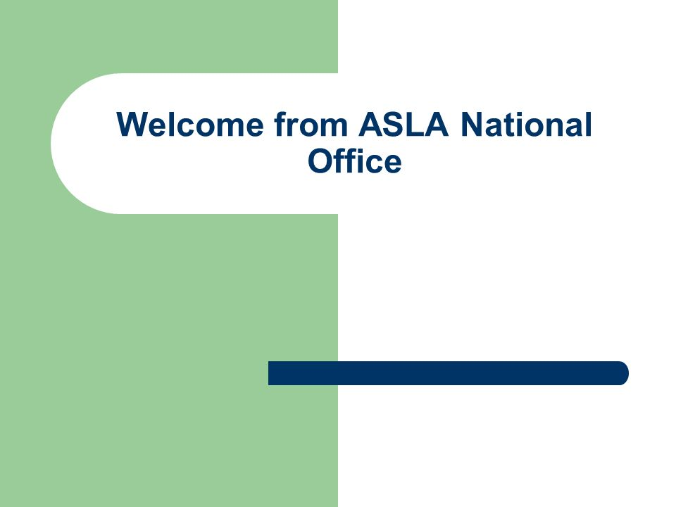 Welcome from ASLA National Office