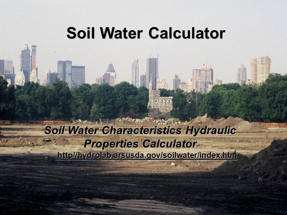 Soil Water Calculator Soil Water Characteristics Hydraulic Properties Calculator http//hydrolab.arsusda.gov/soilwater/index.htm