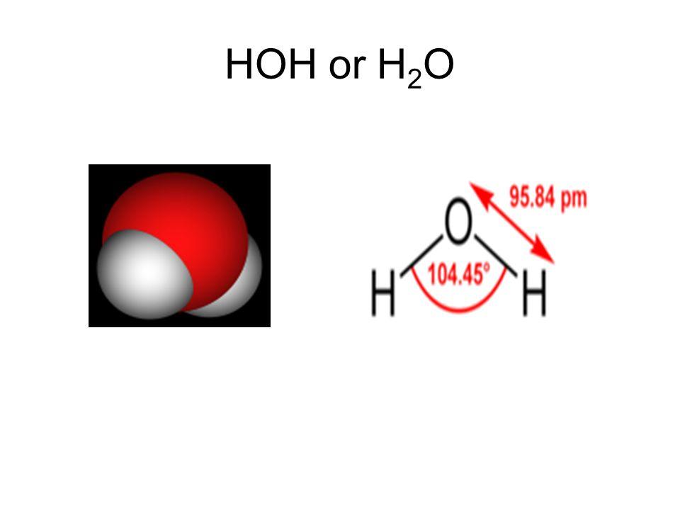HOH or H 2 O