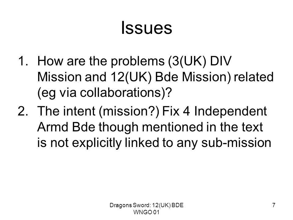 Dragons Sword: 12(UK) BDE WNGO 01 7 Issues 1.How are the problems (3(UK) DIV Mission and 12(UK) Bde Mission) related (eg via collaborations).