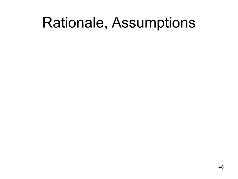 48 Rationale, Assumptions