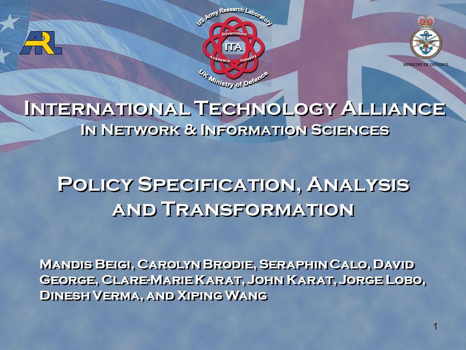 International Technology Alliance In Network & Information Sciences International Technology Alliance In Network & Information Sciences 1 Policy Speci