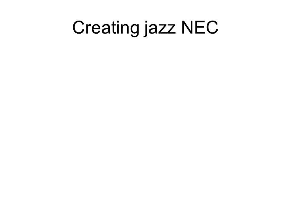 Creating jazz NEC
