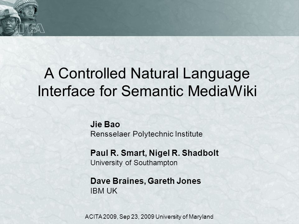 A Controlled Natural Language Interface for Semantic MediaWiki Jie Bao Rensselaer Polytechnic Institute Paul R. Smart, Nigel R. Shadbolt University of