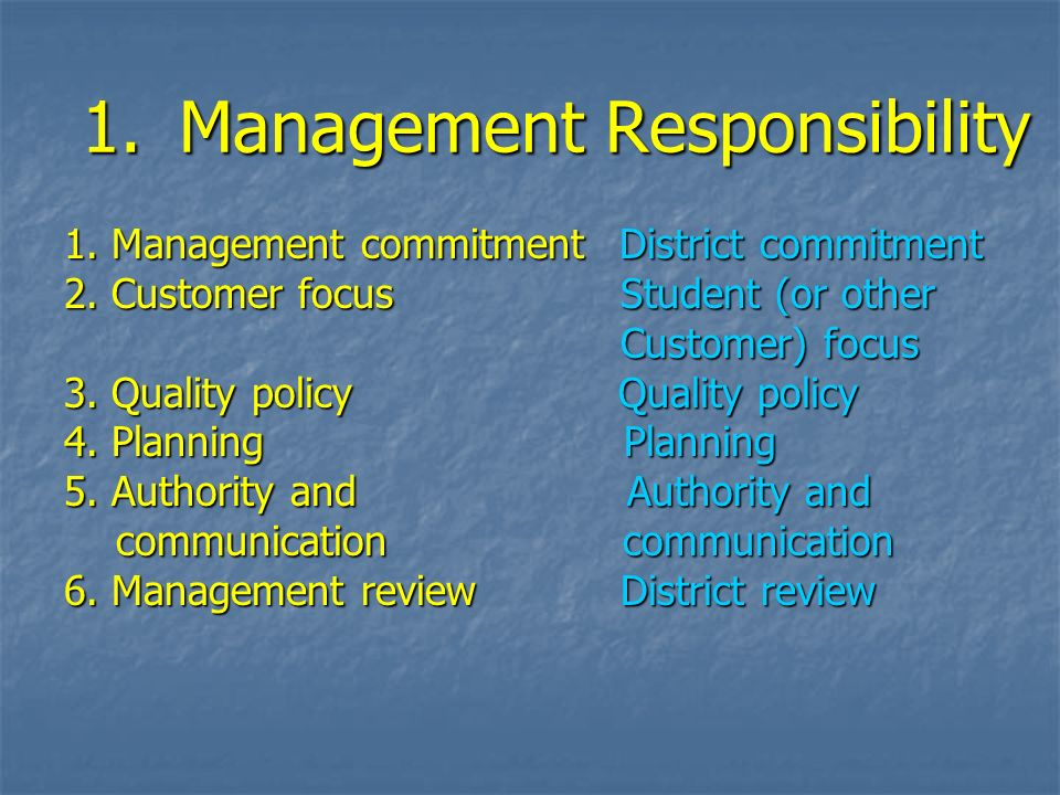 1.Management Responsibility 1. Management commitment District commitment 2.