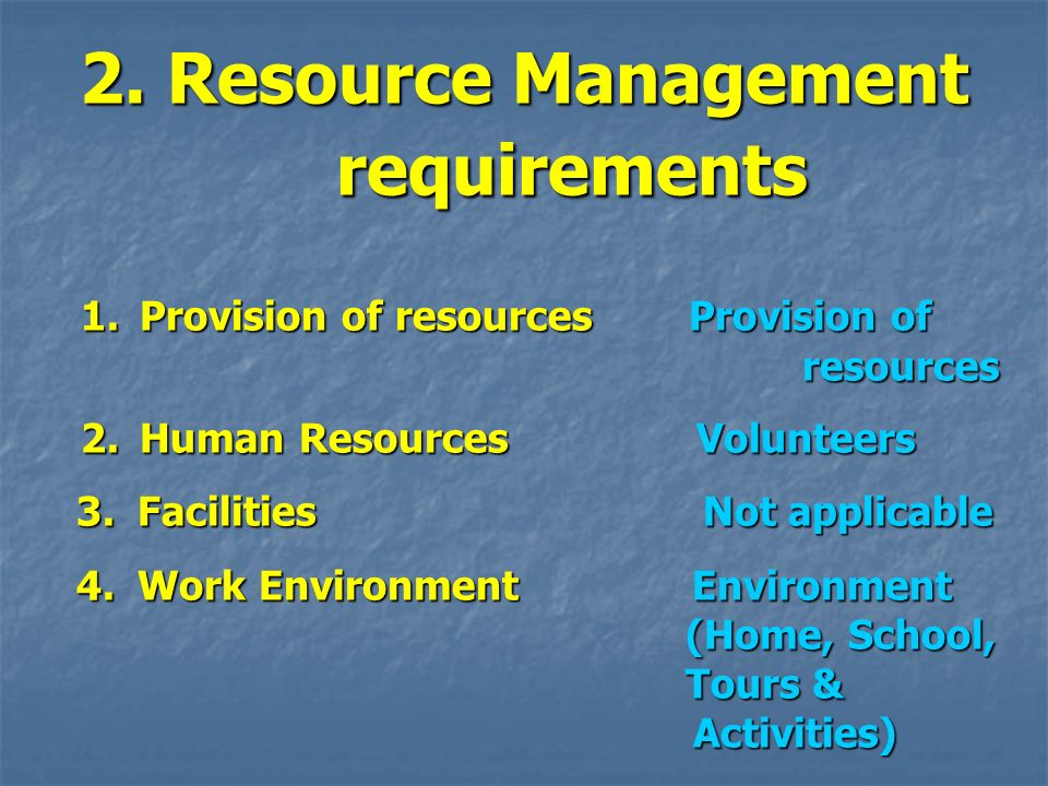 2. Resource Management requirements 1. Provision of resources Provision of resources 1. Provision of resources Provision of resources 2. Human Resourc