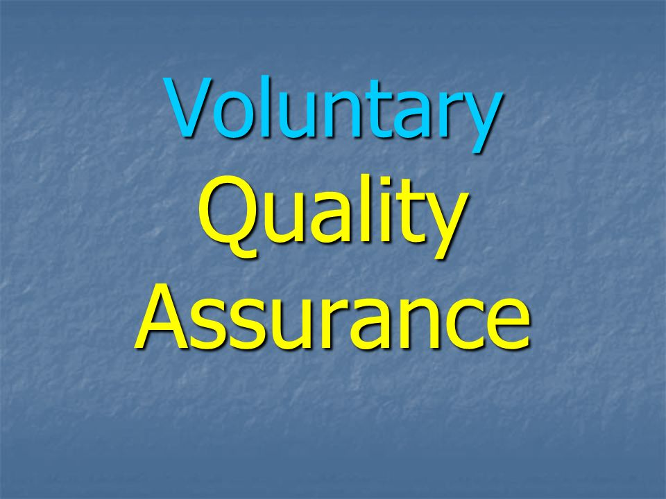 Voluntary Quality Assurance