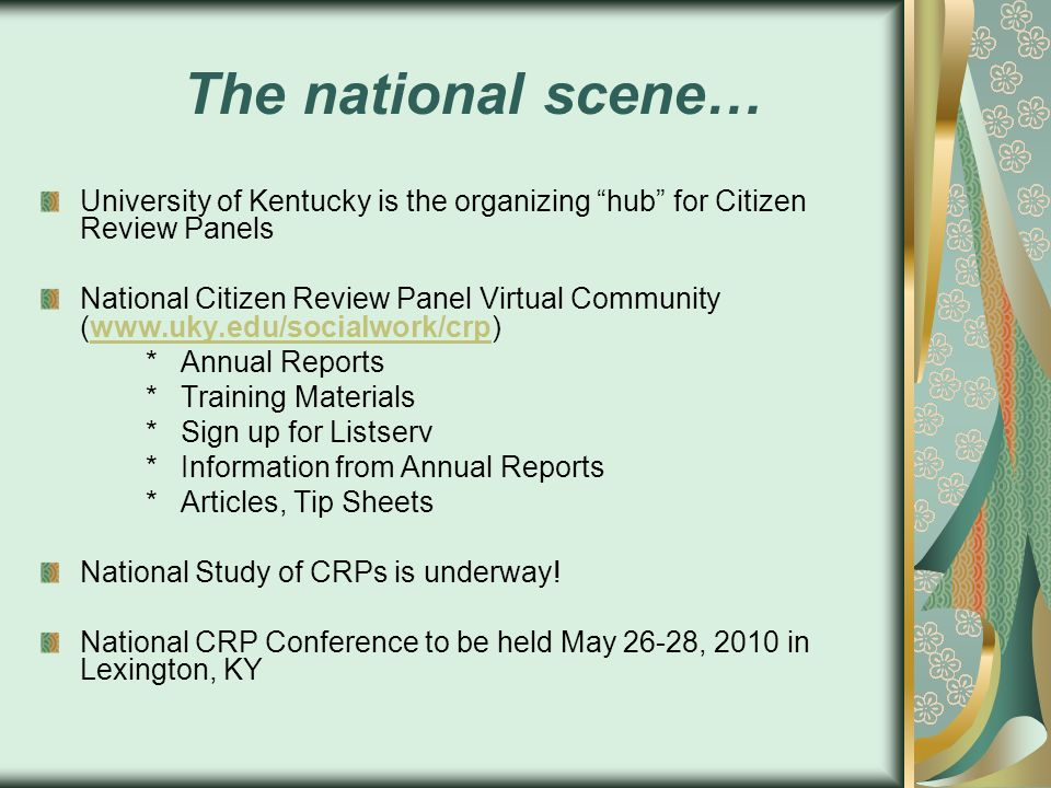 The national scene… University of Kentucky is the organizing hub for Citizen Review Panels National Citizen Review Panel Virtual Community (www.uky.ed