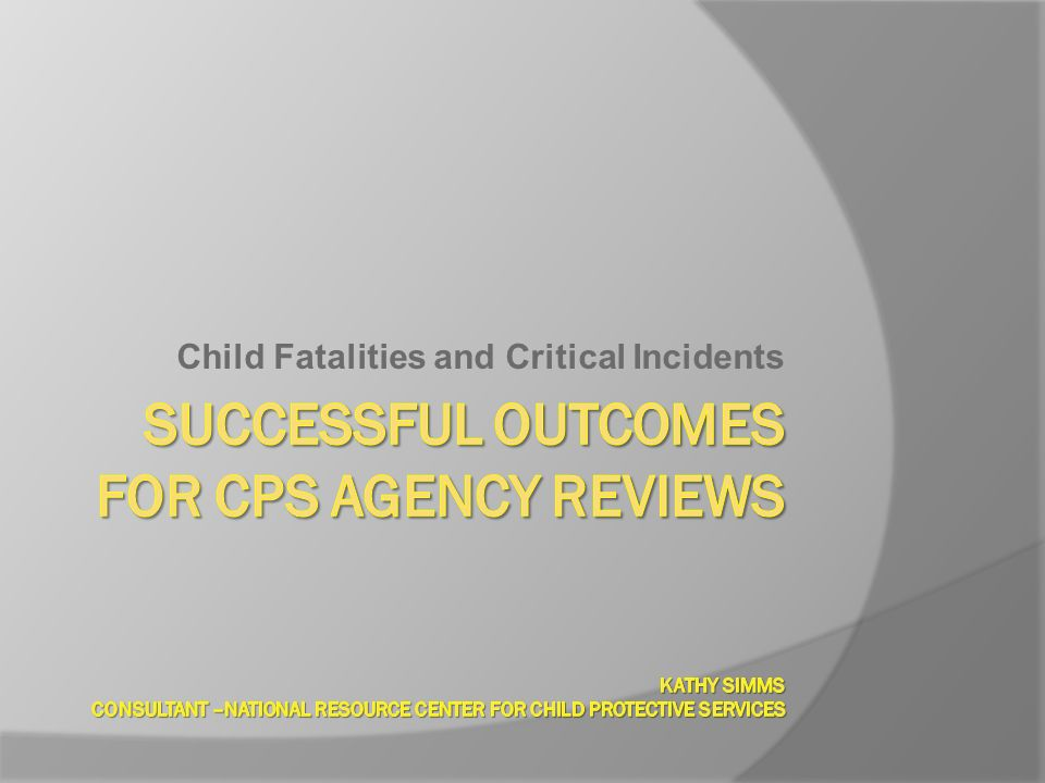 Child Fatalities and Critical Incidents