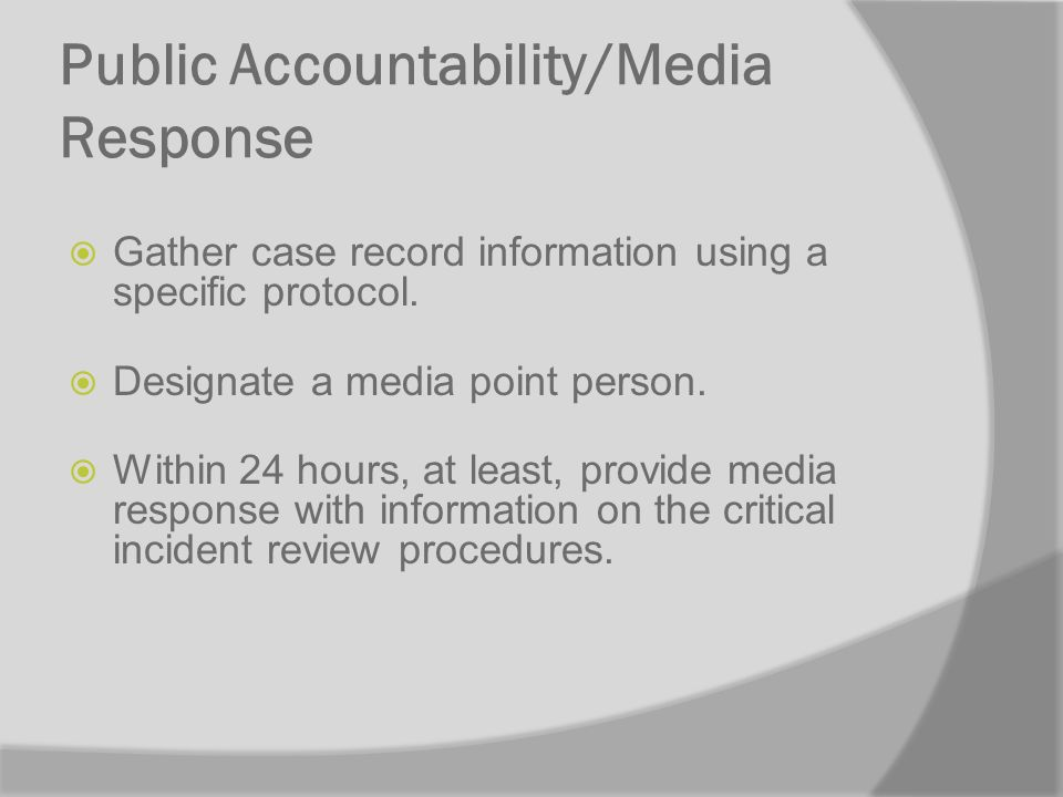 Public Accountability/Media Response Gather case record information using a specific protocol.