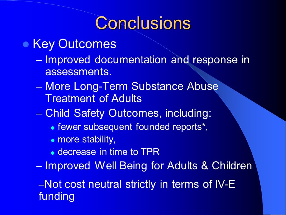Conclusions Key Outcomes – Improved documentation and response in assessments.