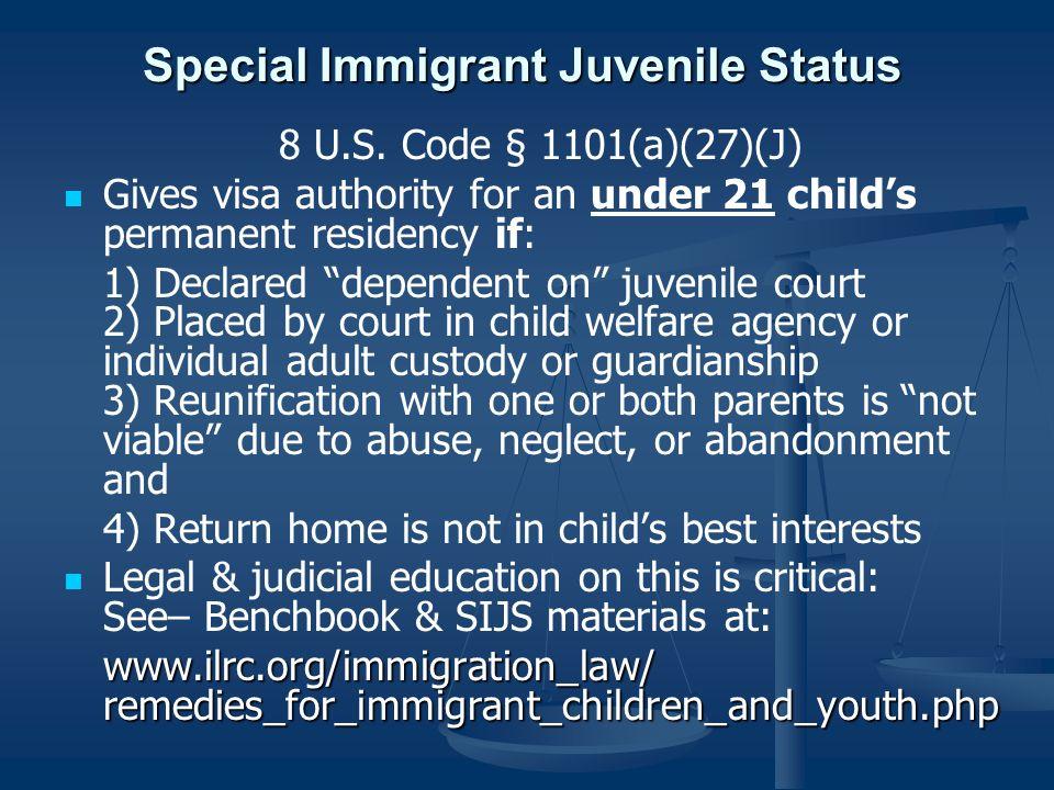 Special Immigrant Juvenile Status 8 U.S.