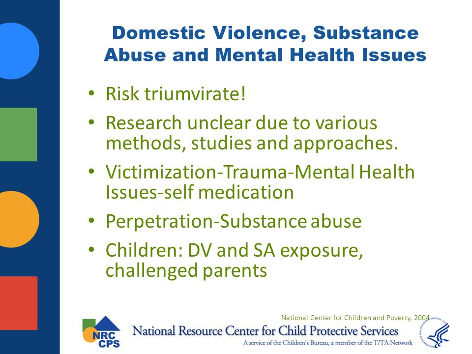 Domestic Violence, Substance Abuse and Mental Health Issues Risk triumvirate.
