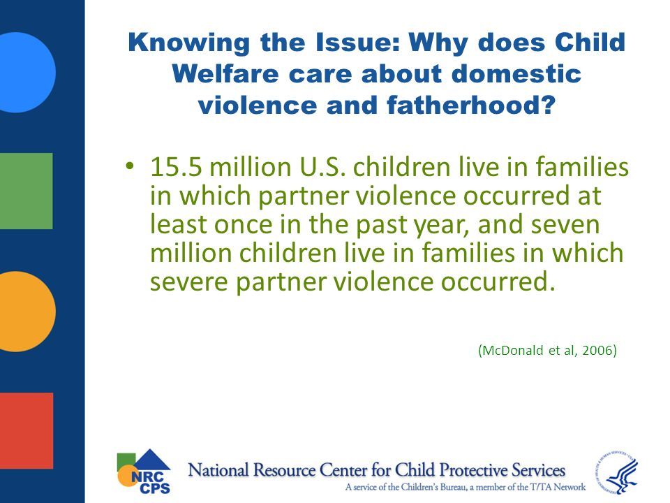 Knowing the Issue: Why does Child Welfare care about domestic violence and fatherhood.