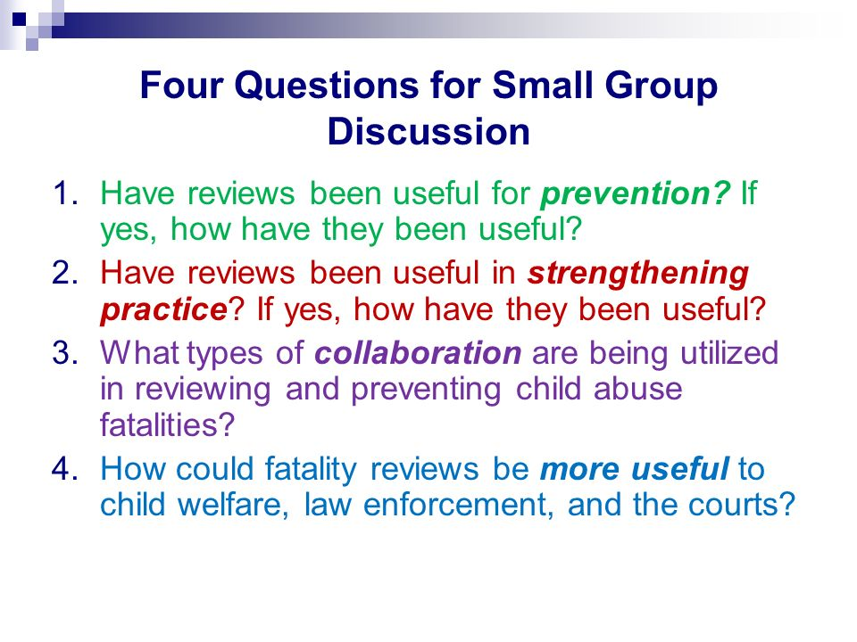 Four Questions for Small Group Discussion 1.Have reviews been useful for prevention.
