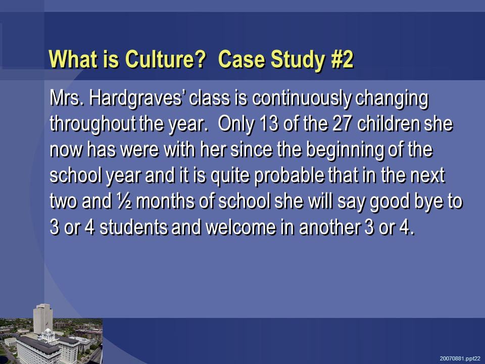20070881.ppt22 What is Culture.Case Study #2 Mrs.