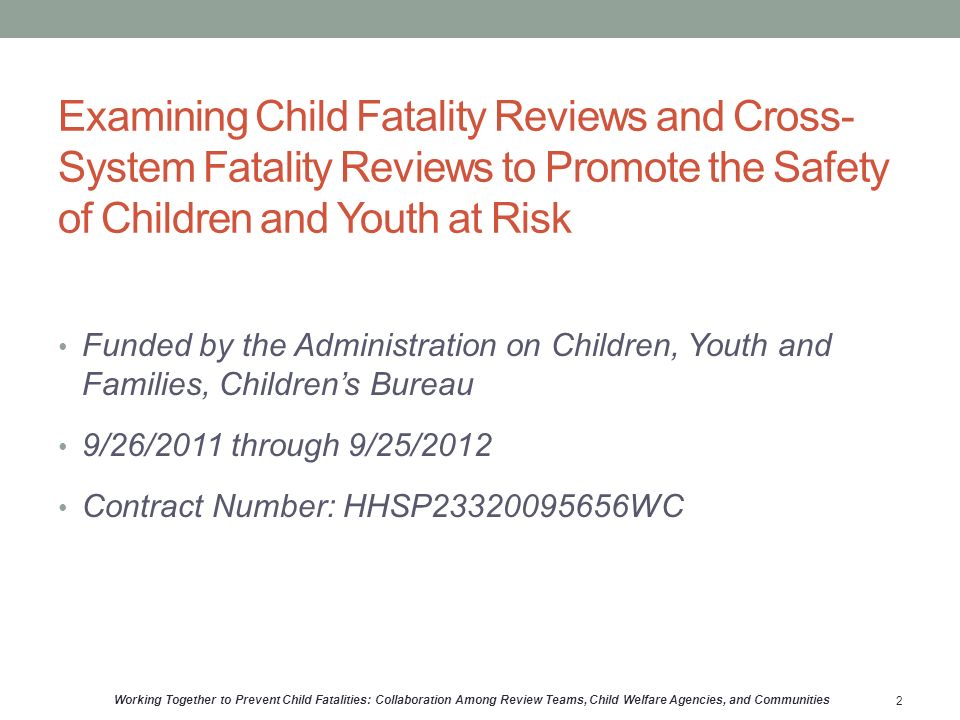Fatality Review Recommendations Findings Types of recommendations made Implementation of recommendations Results Writing effective recommendations Working Together to Prevent Child Fatalities: Collaboration Among Review Teams, Child Welfare Agencies, and Communities 23