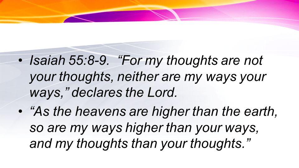 Isaiah 55:8-9.