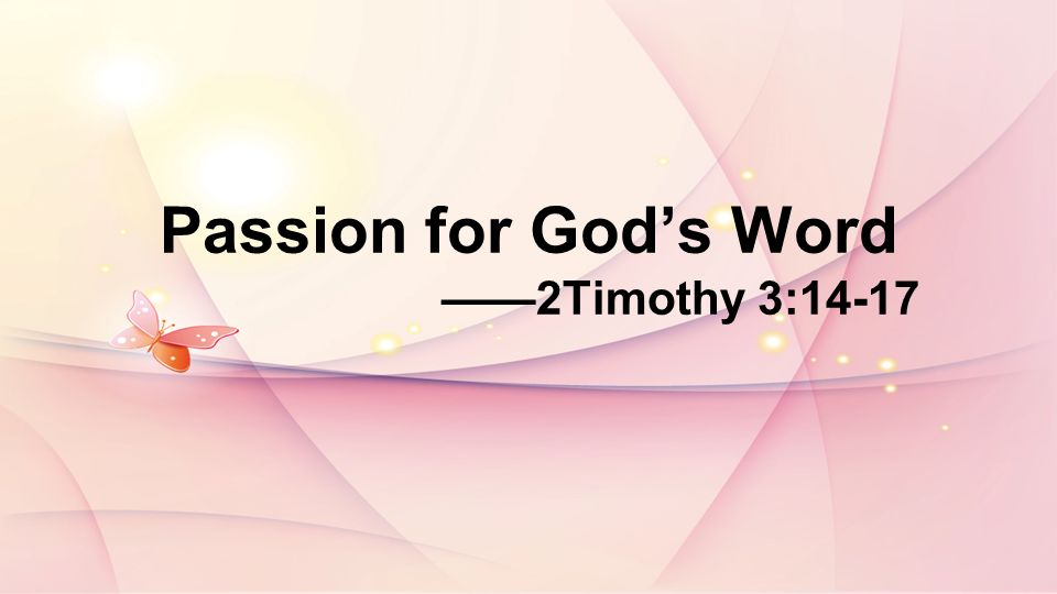 Passion for Gods Word 2Timothy 3:14-17