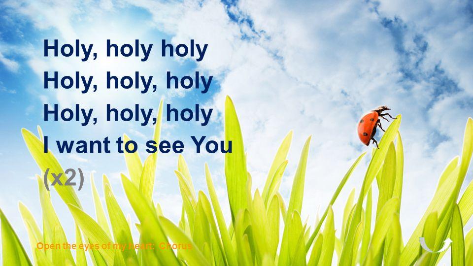 Open the Eyes of My Heart Open the Eyes of My Heart …