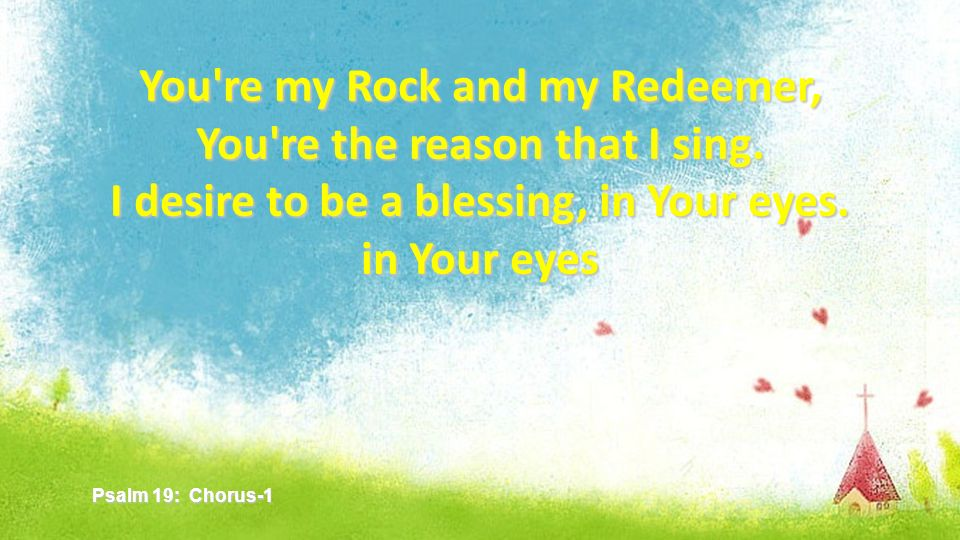 You re my Rock and my Redeemer, You re the reason that I sing.