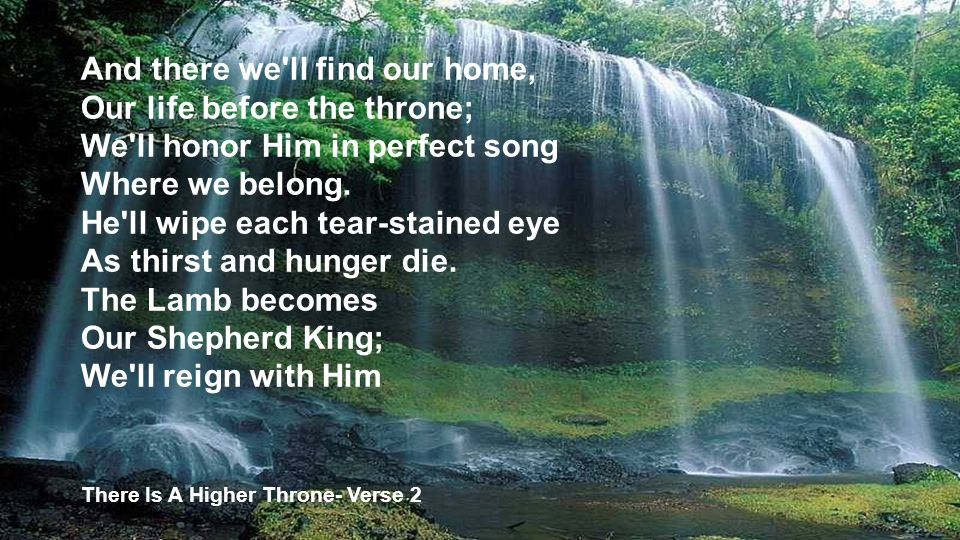 Hear heaven s voices sing; Their thunderous anthem rings Through emerald courts and sapphire skies.
