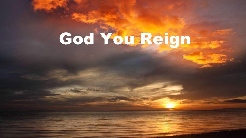 God You Reign