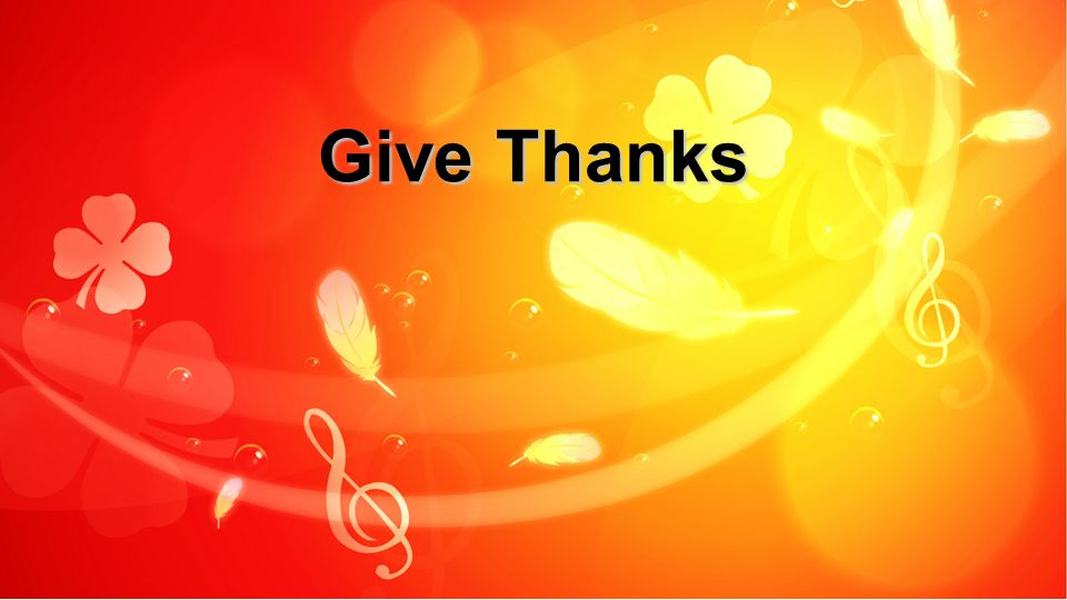 Give thanks with a grateful heart Give thanks to the holy one Give thanks because he s given Jesus Christ, His son.