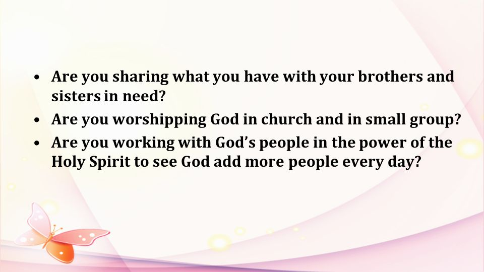 Are you sharing what you have with your brothers and sisters in need.