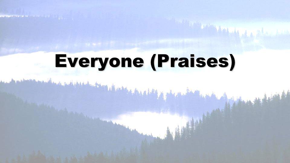 Everyone (Praises)