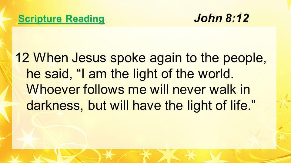 Sermon Sermon Our Response to the True Light John 8:12, Mathew 2:1-12 Sermon Sermon Our Response to the True Light John 8:12, Mathew 2:1-12