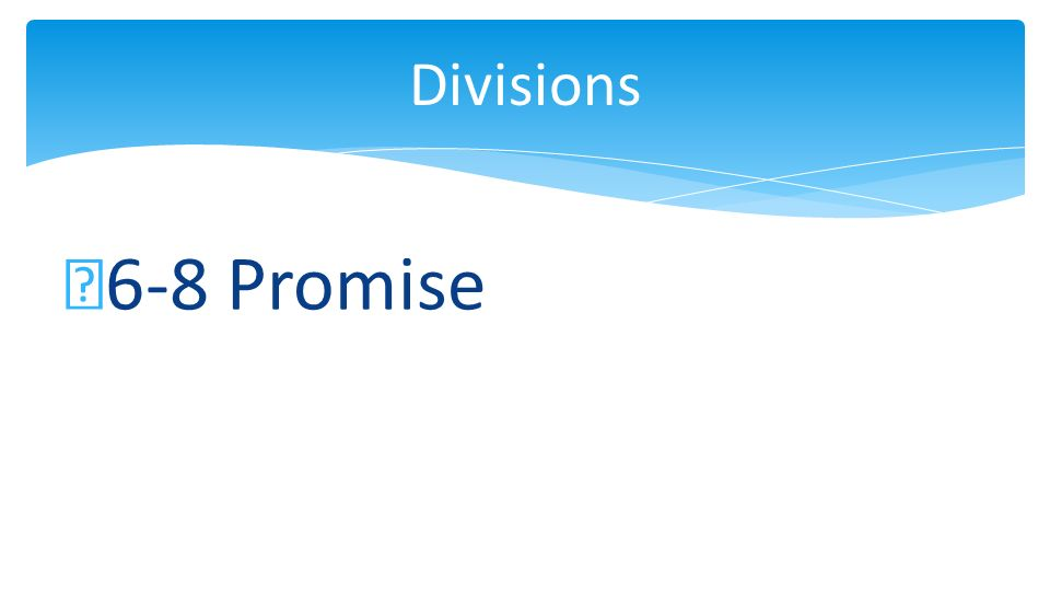 6-8 Promise Divisions