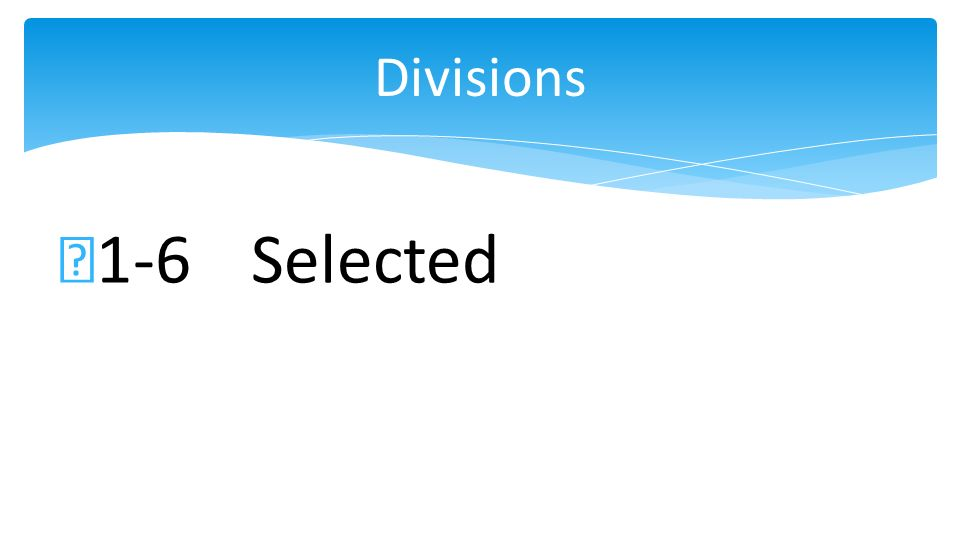 1-6 Selected Divisions