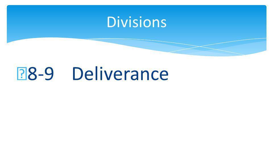8-9 Deliverance Divisions