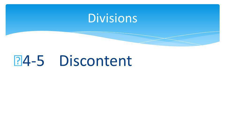 4-5 Discontent Divisions