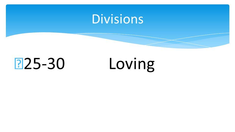 25-30Loving Divisions