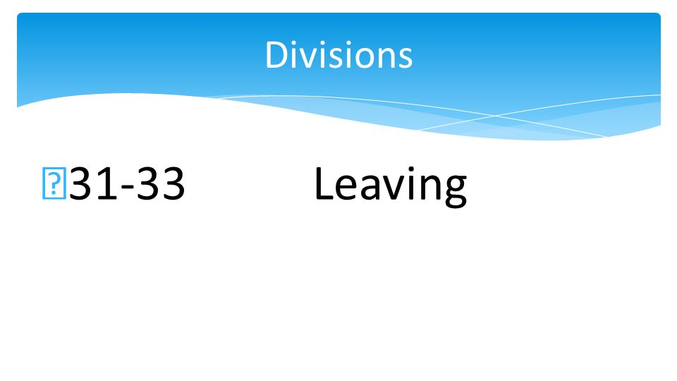 31-33Leaving Divisions