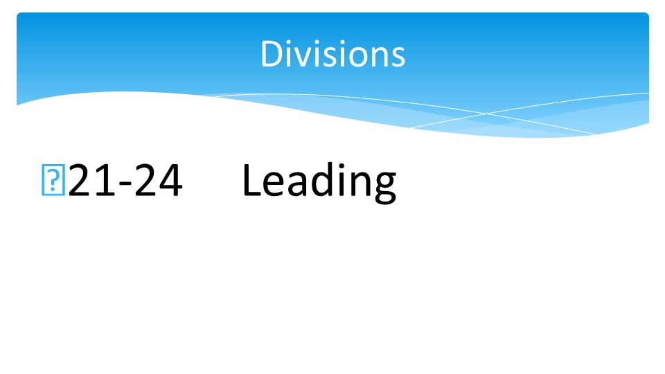 21-24Leading Divisions