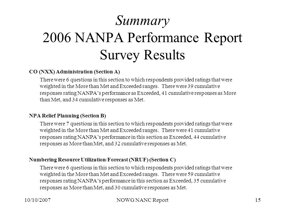 10/10/2007NOWG NANC Report15 Summary 2006 NANPA Performance Report Survey Results CO (NXX) Administration (Section A) There were 6 questions in this s