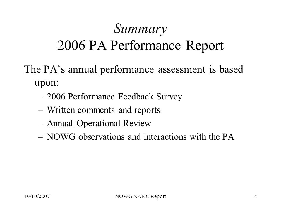 10/10/2007NOWG NANC Report15 Summary 2006 NANPA Performance Report Survey Results CO (NXX) Administration (Section A) There were 6 questions in this section to which respondents provided ratings that were weighted in the More than Met and Exceeded ranges.
