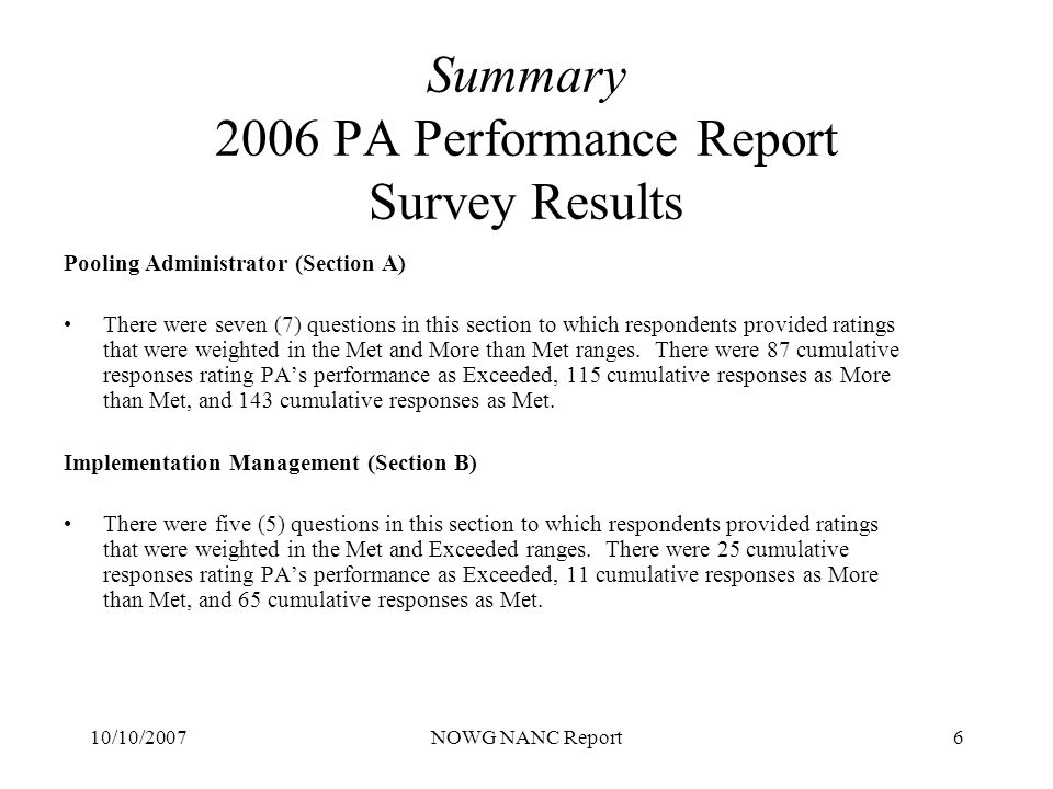 10/10/2007NOWG NANC Report6 Summary 2006 PA Performance Report Survey Results Pooling Administrator (Section A) There were seven (7) questions in this