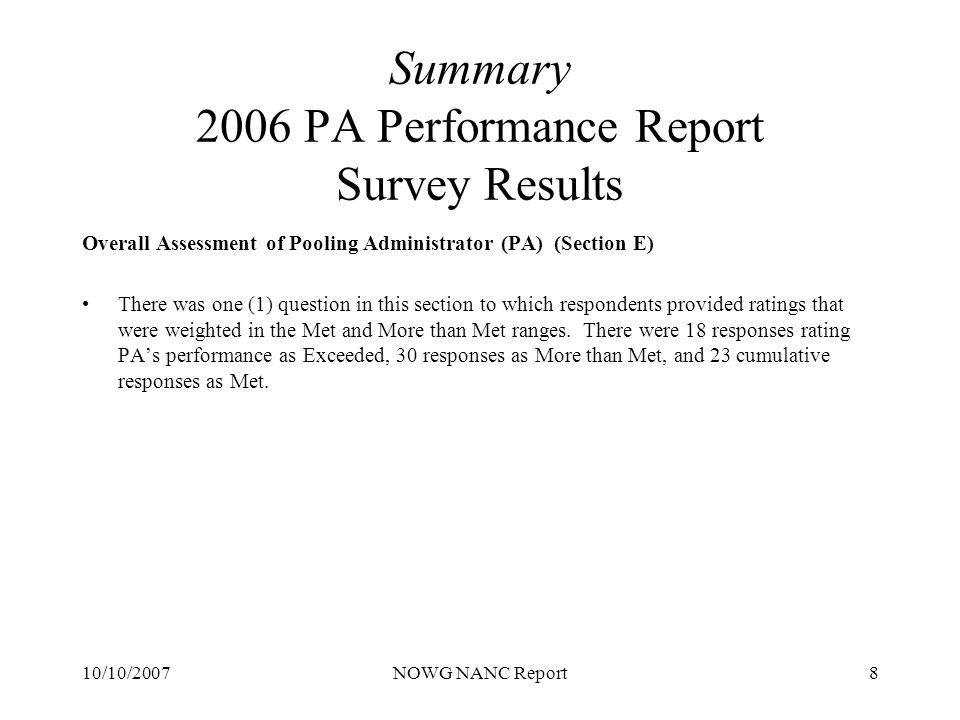 10/10/2007NOWG NANC Report9 Summary 2006 PA Performance Report Following is a summary of written comments that were provided by survey respondents.