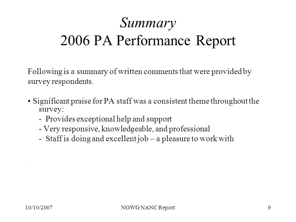 10/10/2007NOWG NANC Report10 Summary – NOWG Observations 2006 PA Performance Report The 2006 survey results revealed a high level of client satisfaction that commenters attributed to the PA s professionalism, customer service/focus and expertise exhibited by the PA personnel throughout 2006.